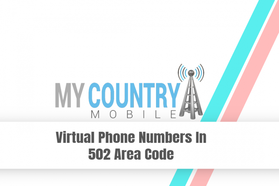 Virtual Phone Numbers In Kentuckys 502 Area Code - My Country Mobile