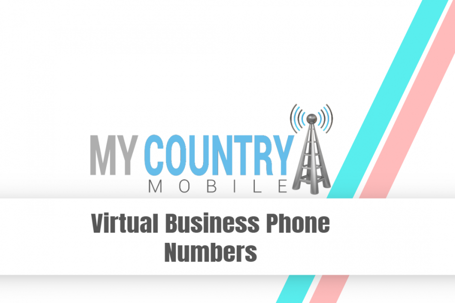 Virtual Business Phone Numbers - My Country Mobile