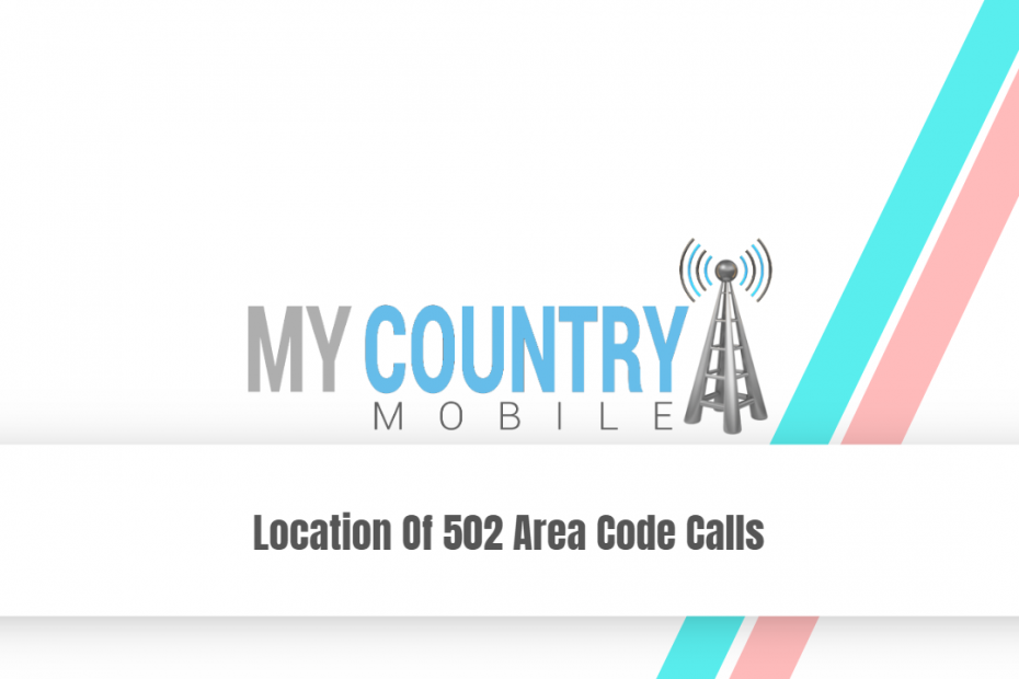 Location Of 502 Area Code Calls - My Country Mobile