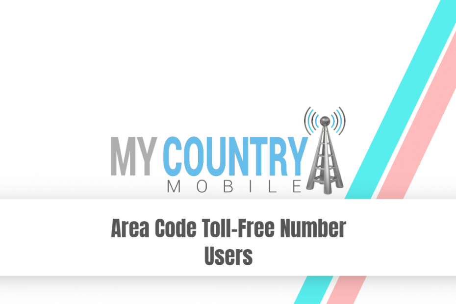 Area Code Toll Free Number Users - My Country Mobile