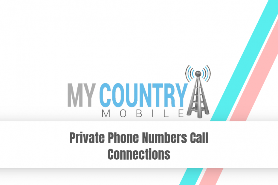 Private Phone Numbers Call Connections - My Country Mobile