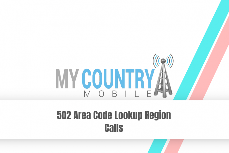 502 Area Code Lookup Region Calls - My Country Mobile